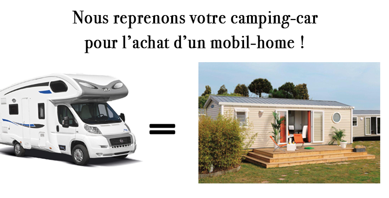 reprise de votre camping car pour l 39 achat d 39 un mobil home. Black Bedroom Furniture Sets. Home Design Ideas